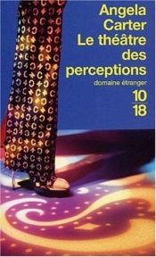 book cover of Le Théâtre des perceptions by Angela Carter
