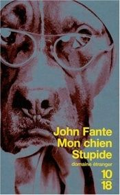 book cover of Mon chien stupide by John Fante