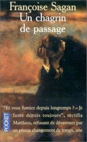 book cover of Un Chagrin De Passage by Françoise Sagan