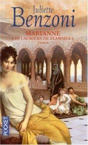 book cover of Marianne, les lauriers de flamme by Juliette Benzoni