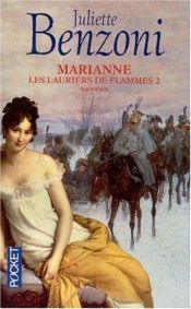 book cover of Marianne, tome 6 : Les Lauriers de flammes 2 by Juliette Benzoni