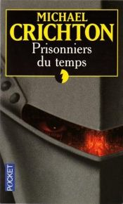book cover of Prisonniers du temps by Michael Crichton