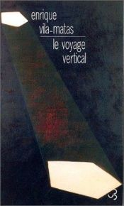 book cover of Le Voyage vertical by Enrique Vila-Matas