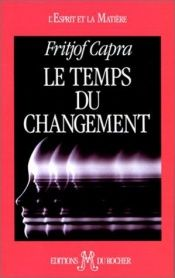 book cover of Le Temps du changement by Fritjof Capra