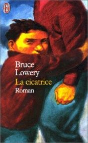 book cover of La cicatrice by Bruce Lowery