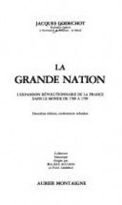 book cover of La Grande Nation by Jacques Godechot