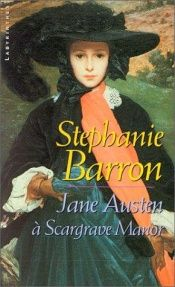 book cover of Jane austen a scargrave manor by Stephanie Barron