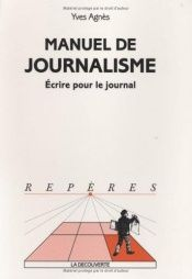 book cover of Manuel du journalisme by Yves Agnes