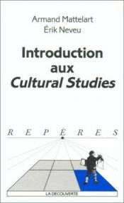 book cover of Introduction aux Cultural Studies by Armand Mattelart