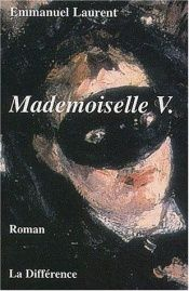 book cover of Mademoiselle V by Emmanuel Laurent