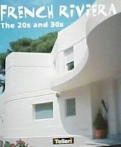 book cover of French Riviera: The 20s and 30s by Charles Bilas
