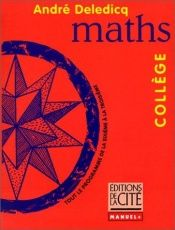 book cover of Mathématiquescollège by André Deledicq