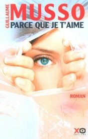 book cover of Parce Que Je T Aime (French Edition) by Guillaume Musso