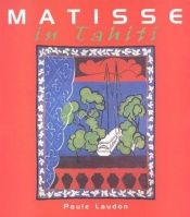 book cover of Matisse in Tahiti by Paule Laudon