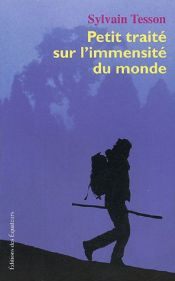 book cover of Petit traité sur l'immensité du monde by Sylvain Tesson