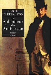 book cover of La splendeur des Amberson by Booth Tarkington
