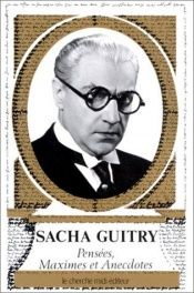 book cover of Pensées, maximes et anecdotes by Sacha Guitry