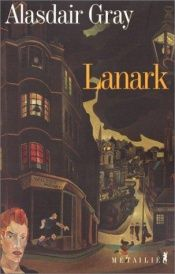 book cover of Lanark: une vie en quatre livres by Alasdair Gray