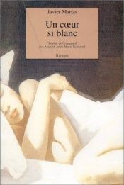 book cover of Un coeur si blanc by Javier Marías
