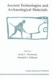 book cover of Ancient technologies and archaeological materials by Sarah Underhill Wisseman
