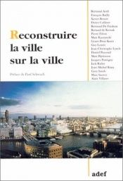 book cover of Reconstruire la ville sur la ville by Bertrand Avril