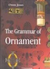 book cover of Grammaire de l'ornement by Owen Jones