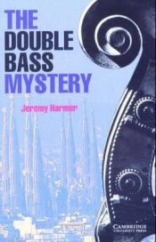 book cover of Cambridge English Readers. The Double Bass Mystery. (Lernmaterialien) by author not known to readgeek yet
