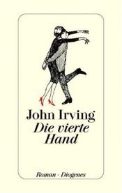 book cover of Die vierte Hand by John Irving