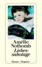 book cover of Liebessabotage by Amélie Nothomb