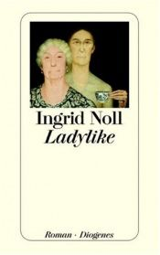 book cover of Ladylike by Ingrid Noll