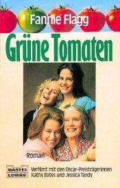 book cover of Fried Green Tomatoes by Fannie Flagg