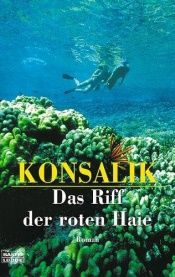 book cover of Das Riff der roten Haie by Heinz G. Konsalik