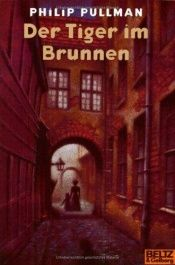 book cover of Der Tiger im Brunnen by Philip Pullman