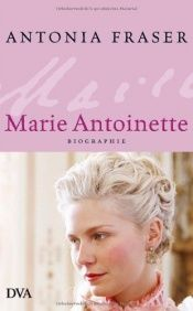 book cover of Marie Antoinette: Biographie by Antonia Fraser