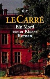 book cover of Ein Mord erster Klasse by John le Carré