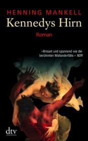 book cover of Kennedys Hirn: Rom by Henning Mankell
