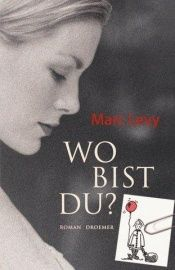 book cover of Wo bist du? by Marc Levy