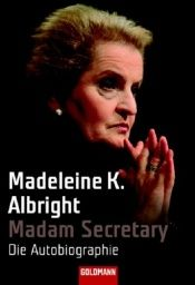 book cover of Madame Secretary. Die Autobiographie by Madeleine Albright