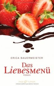 book cover of Das Liebesmenü by Erica Bauermeister