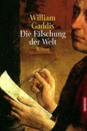 book cover of Die Fälschung der Welt by William Gaddis