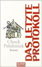book cover of Das letzte Protokoll by Chuck Palahniuk