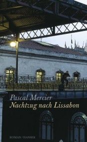 book cover of Nachtzug nach Lissabon by Pascal Mercier
