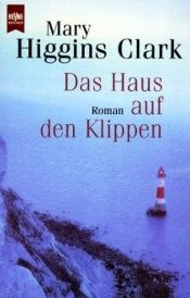 book cover of Das Haus auf den Klippen by Mary Higgins Clark