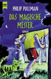 book cover of Das Magische Messer by Philip Pullman