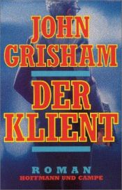 book cover of Der Klient by John Grisham