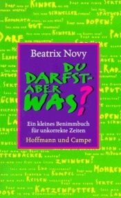 book cover of Du darfst, aber was? by Beatrix Novy