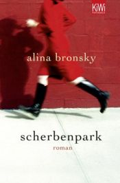 book cover of Broken Glass Park - Russian girl moves to Germany--mother is murdered--she plans to kill the murderer - plucky girl,good read by Alina Bronsky