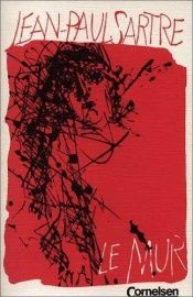 book cover of Le mur by Jean-Paul Sartre