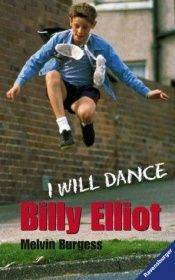 book cover of Billy Elliot. I will dance by Melvin Burgess