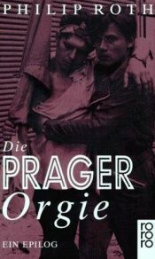 book cover of Die Prager Orgie by Philip Roth